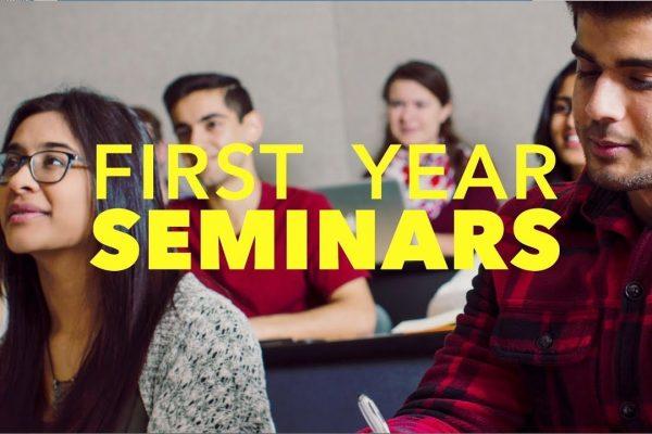 Watch Video: First Year Seminars